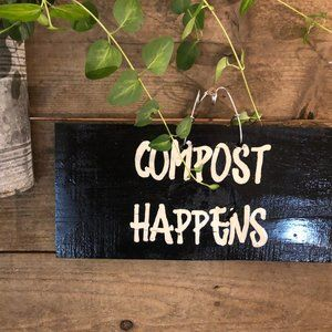 """Home Decor Wall Hanging Sign """"Compost Happens!"""""""